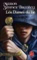 Couverture Le cycle d'Avalon, tome 6 : Les dames du lac Editions Le Livre de Poche 2010