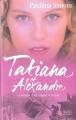 Couverture Tatiana, tome 2 : Tatiana et Alexandre Editions France Loisirs 2004