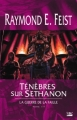 Couverture Les Chroniques de Krondor / La Guerre de la faille, tome 4 : Ténèbres sur Sethanon Editions Bragelonne 2005