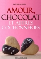 Couverture Amour, chocolat et autres cochonneries Editions Mic mac 2010