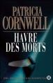 Couverture Kay Scarpetta, tome 18 : Havre des morts Editions des Deux Terres 2011