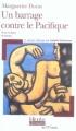 Couverture Un barrage contre le Pacifique Editions Folio  (Plus classiques) 2005