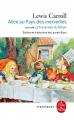 Couverture Alice au Pays des Merveilles, De l'autre côté du miroir / Tout Alice / Alice au Pays des Merveilles suivi de La traversée du miroir Editions Le Livre de Poche (Classique) 2020