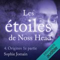 Couverture Les étoiles de Noss Head, tome 4  : Origines, partie 1 Editions Audible studios 2016