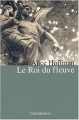 Couverture Le roi du fleuve Editions Flammarion 2004