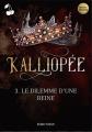Couverture Kalliopée, tome 3 : Le dilemme d'une reine Editions Cherry Publishing 2021
