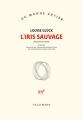 Couverture L'iris sauvage Editions Gallimard  (Du monde entier) 2021