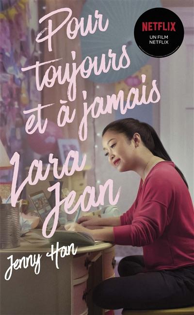 Couverture Les amours de Lara Jean, tome 3 : Pour toujours et à jamais