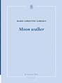 Couverture Moon walker Editions La Rumeur Libre (Plupart du temps) 2018