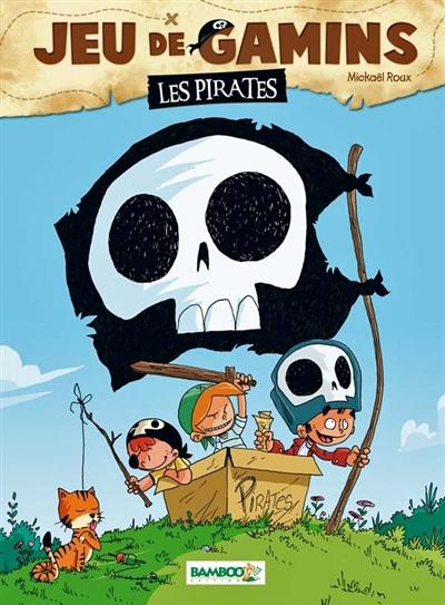 Couverture Jeu de gamins, tome 1 : Les pirates