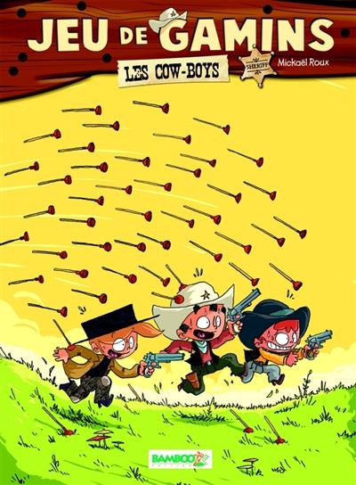 Couverture Jeu de gamins, tome 2 : Les cow-boys