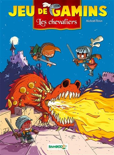 Couverture Jeu de gamins, tome 3 : Les chevaliers