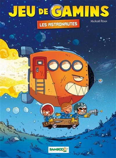 Couverture Jeu de gamins, tome 4 : Les astronautes
