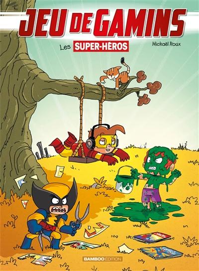 Couverture Jeu de gamins, tome 5 : Les supers héros