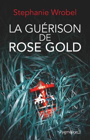 Couverture La guérison de Rose Gold