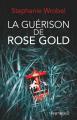 Couverture La guérison de Rose Gold Editions Pygmalion 2021