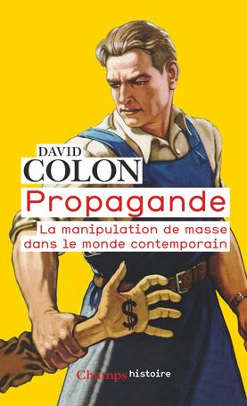 Couverture Propagande : La manipulation de masse dans le monde contemporain