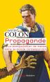 Couverture Propagande : La manipulation de masse dans le monde contemporain Editions Flammarion (Champs - Histoire) 2021