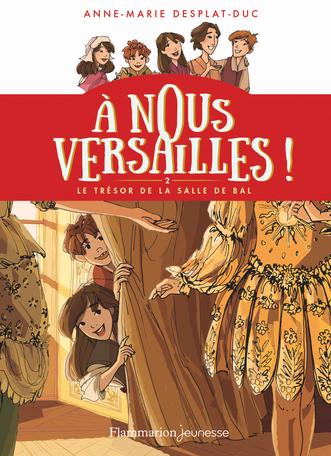 Couverture À nous Versailles !, tome 2 : Le trésor de la salle de bal