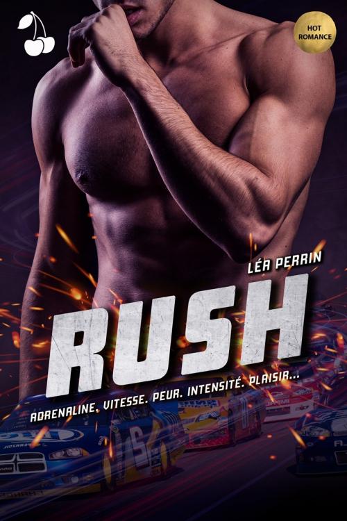Couverture Rush : Adrénaline, vitesse, peur, intensité, plaisir...