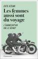 Couverture Les femmes aussi sont du voyage L'émancipation par le départ Editions Flammarion (Essais) 2021