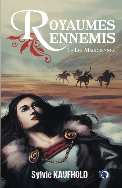 Couverture Royaumes ennemis, tome 1 : Les magiciennes