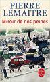 Couverture Miroir de nos peines Editions Le Livre de Poche (Roman historique) 2020