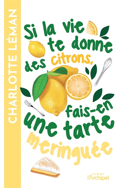 Couverture Si la vie te donne des citrons, fais-en une tarte meringuée