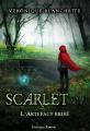 Couverture Scarlet, tome 2 :  L'artefact brisé Editions Luzerne Rousse 2021