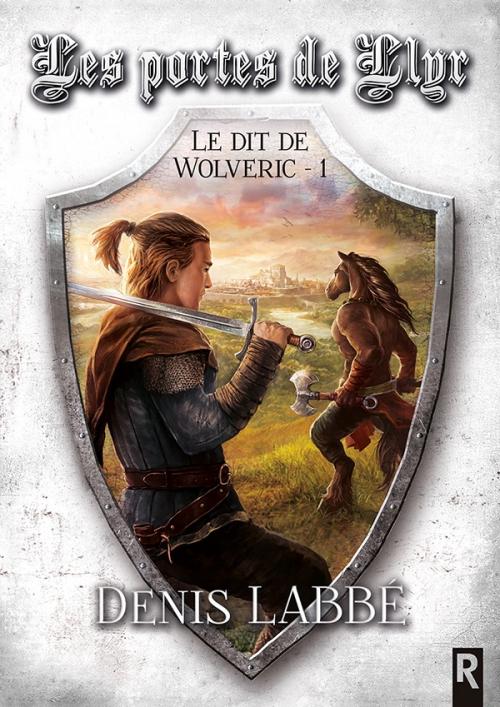 Couverture Le dit de Wolveric, tome 1 : Les portes de Llyr