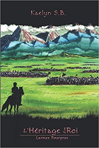 Couverture L'Héritage d'un Roi, tome 4 : Larmes Pourpres