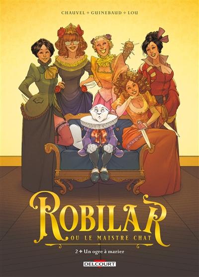 Couverture  Robilar ou le Maistre chat, tome 2 : Un ogre à marier