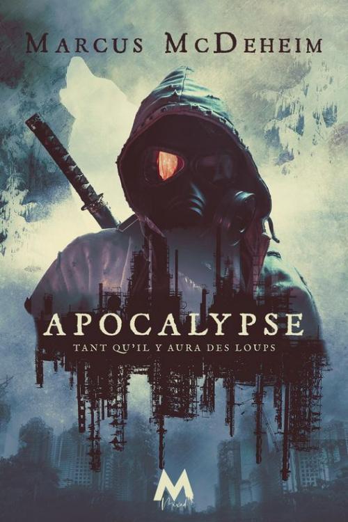 Tant qu'il y aura des loups - Tome 3 : Apocalypse de Marcus McDeheim Couv43614671