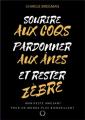 Couverture Sourire aux coqs, pardonner aux ânes et rester zèbres  Editions Autoédité 2018