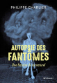 Couverture Autopsie des fantômes Editions Tallandier 2021