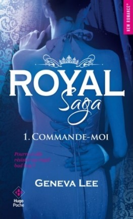 Couverture Royal saga, tome 1 : Commande-moi