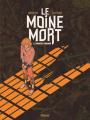 Couverture Le Moine Mort, tome 1 : Le manuscrit condamné Editions Glénat 2021