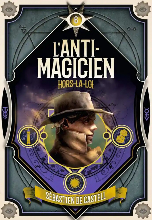 Couverture L'anti-magicien, tome 6 : Hors-la-loi