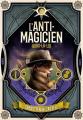 Couverture L'anti-magicien, tome 6 : Hors-la-loi Editions Gallimard  (Jeunesse) 2021