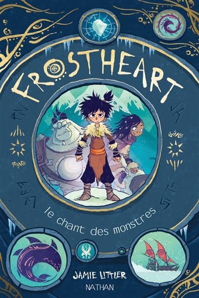 Couverture Frostheart, tome 1 : Le chant des monstres