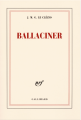 Couverture Ballaciner Editions Gallimard  (Blanche) 2007