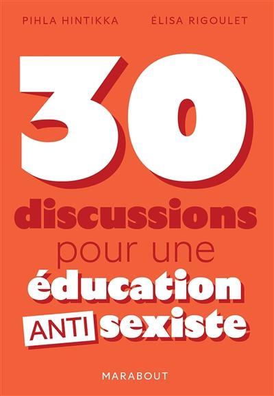Couverture 30 discussions pour une éducation antisexiste