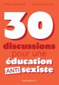 Couverture 30 discussions pour une éducation antisexiste Editions Marabout 2021