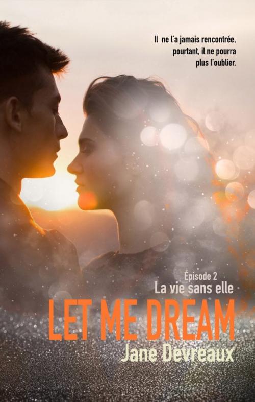 Couverture Let Me Dream, tome 2 : La vie sans elle