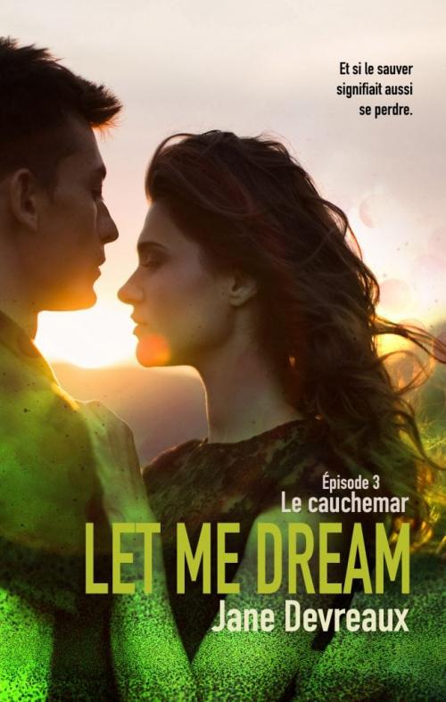 Couverture Let Me Dream, tome 3 : Le cauchemar