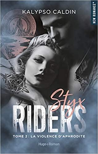 Couverture Styx Riders, tome 2 : La Violence d'Aphrodite