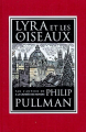Couverture À la croisée des mondes, hors-série, tome 3.4 : Lyra et les oiseaux Editions Gallimard  2007