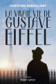 Couverture La vraie vie de Gustave Eiffel  Editions Robert Laffont 2021