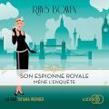 Couverture Son espionne royale, tome 1 : Son espionne royale mène l'enquête Editions Lizzie 2020