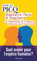 Couverture Sapiens face à Sapiens : La splendide et tragique histoire de l'humanité Editions Flammarion (Champs - Histoire) 2021